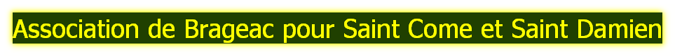 Association de Brageac pour Saint Come et Saint Damien